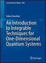 An Introduction To Integrable Techniques For One-Dimensional Quantum Systems (Lecture Notes In Physics Book 940)