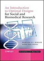 An Introduction To Optimal Designs For Social And Biomedical Research (Statistics In Practice)