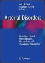 Arterial Disorders: Definition, Clinical Manifestations, Mechanisms And Therapeutic Approaches