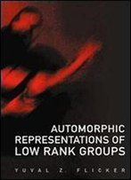 Automorphic Representations Of Low Rank Groups