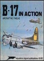 B-17 In Action - Aircraft No. Twelve
