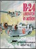B-24 Liberator In Action (Squadron Signal 1021)