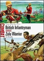 British Infantryman Vs Zulu Warrior - Anglo-Zulu War 1879 (Combat)