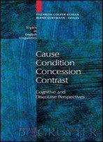 Cause, Condition, Concession, Contrast