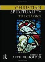 Christian Spirituality: The Classics