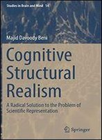 Cognitive Structural Realism: A Radical Solution To The Problem Of Scientific Representation