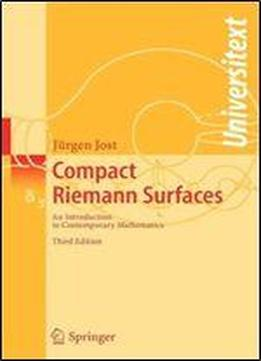 Compact Riemann Surfaces: An Introduction To Contemporary Mathematics (universitext)