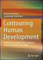 Contouring Human Development: Methods And Applications Using An Indian District As Case Study