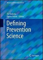 Defining Prevention Science (Advances In Prevention Science)