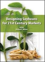Designing Soybeans For The 21st Century Markets