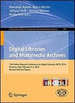 Digital Libraries And Multimedia Archives: 12th Italian Research Conference On Digital Libraries, Ircdl 2016, Florence, Italy, February 4-5, 2016, ... In Computer And Information Science)