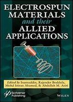 Electrospun Materials And Their Allied Applications