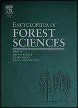 Encyclopedia Of Forest Sciences