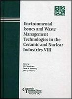 Environmental Issues And Waste Management Technologies In The Ceramic And Nuclear Industries Viii (Ceramic Transactions Series)