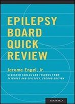 Epilepsy Board Quick Review: Selected Tables And Figures From Seizures And Epilepsy