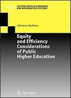 Equity And Efficiency Considerations Of Public Higher Education (Lecture Notes In Economics And Mathematical Systems)