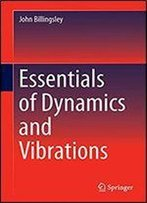 Essentials Of Dynamics And Vibrations