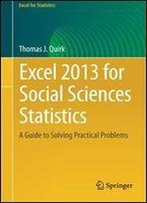 Excel 2013 For Social Sciences Statistics: A Guide To Solving Practical Problems
