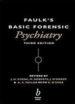 Faulks Basic Forensic Psychiatry 3e