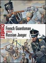 French Guardsman Vs Russian Jaeger - 1812-14 (Combat)