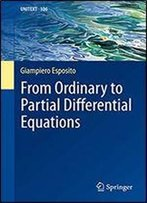 From Ordinary To Partial Differential Equations (Unitext (106))