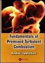 Fundamentals Of Premixed Turbulent Combustion