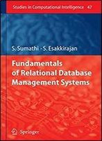 Fundamentals Of Relational Database Management Systems (Studies In Computational Intelligence)