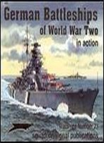 German Battleships Of World War Two In Action (Squadron Signal 4023)