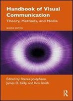 Handbook Of Visual Communication: Theory, Methods, And Media