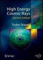 High Energy Cosmic Rays (Springer Praxis Books / Astronomy And Planetary Sciences)