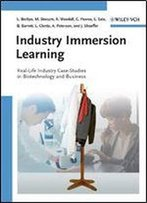 Industry Immersion Learning: Real-Life Industry Case-Studies In Biotechnology And Business