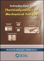Introduction To Thermodynamics Of Mechanical Fatigue