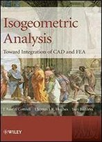 Isogeometric Analysis: Toward Integration Of Cad And Fea