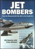 Jet Bombers: From The Messerschmitt Me 262 To The Stealth B-2 (Osprey Modern Military)