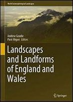 Landscapes And Landforms Of England And Wales