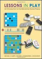 Lessons In Play: An Introduction To Combinatorial Game Theory