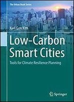 Low-Carbon Smart Cities: Tools For Climate Resilience Planning (The Urban Book Series)