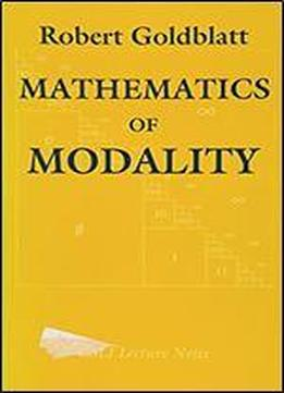 Mathematics Of Modality (volume 43) (lecture Notes)
