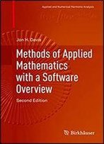 Methods Of Applied Mathematics With A Software Overview (Applied And Numerical Harmonic Analysis)
