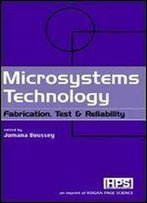 Microsystems Technology: Fabrication, Test & Reliability