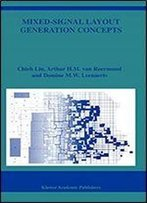 Mixed-Signal Layout Generation Concepts (The Springer International Series In Engineering And Computer Science)