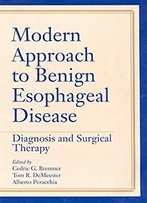 Modern Approach To Benign Esophageal Disease: Diagnosis And Surgical Therapy