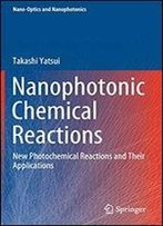 Nanophotonic Chemical Reactions: New Photochemical Reactions And Their Applications