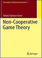 Non-Cooperative Game Theory (Monographs In Mathematical Economics)