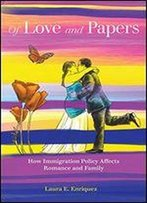 Of Love And Papers: How Immigration Policy Affects Romance And Family