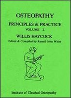 Osteopathy: V. 2: Principles And Practice