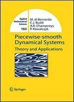Piecewise-Smooth Dynamical Systems: Theory And Applications (Applied Mathematical Sciences Book 163)
