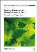 Primary Processes Of Photosynthesis: Principles And Apparatus, Part I
