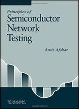 Principles Of Semiconductor Network Testing (test & Measurement)