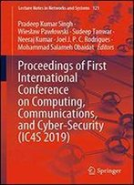 Proceedings Of First International Conference On Computing, Communications, And Cyber-Security (Ic4s 2019)